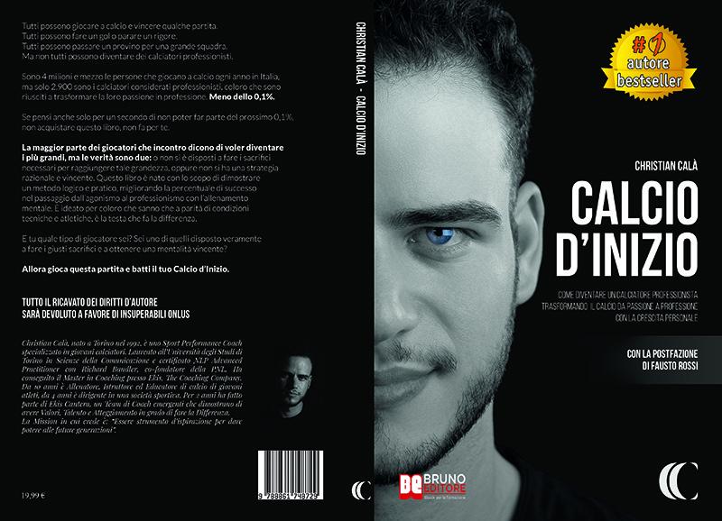 """Christian Calà: Bestseller """"Calcio D'Inizio"""", il libro su come fare del proprio talento calcistico una professione"""
