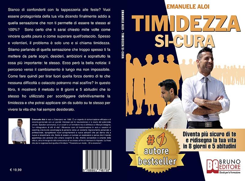 """Emanuele Aloi: Bestseller """"Timidezza Si-Cura"""", il libro su come diventare più sicuri di se"""