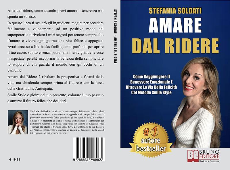 """Stefania Soldati: Bestseller """"Amare Dal Ridere"""", il libro su come ritrovare la via della felicità"""