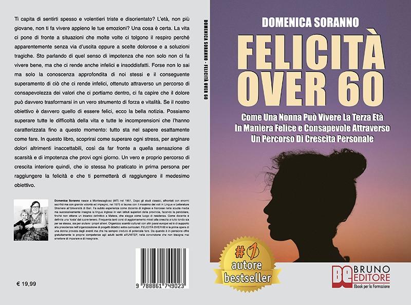 """Domenica Soranno: Bestseller """"Felicità Over 60"""", il libro su come superare ogni forma di insoddisfazione personale"""