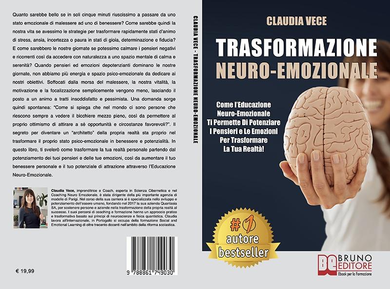 """Claudia Vece: Bestseller """"Trasformazione Neuro-Emozionale"""", il libro su come migliorare la propria vita attraverso le emozioni"""