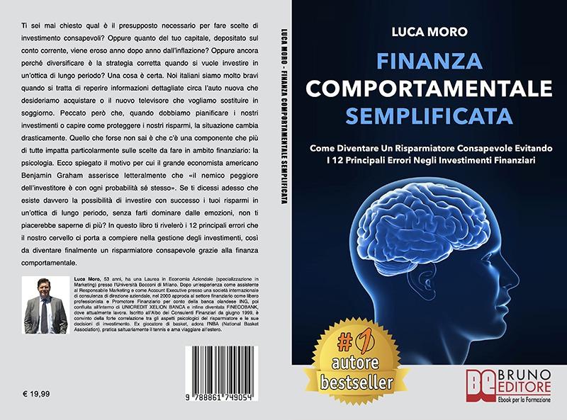 """Luca Moro: Bestseller """"Finanza Comportamentale Semplificata"""", il libro su come investire al meglio i propri risparmi"""
