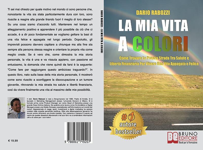 """Dario Rabozzi: Bestseller """"La Mia Vita A Colori"""", il libro su come ritrovare la propria strada"""