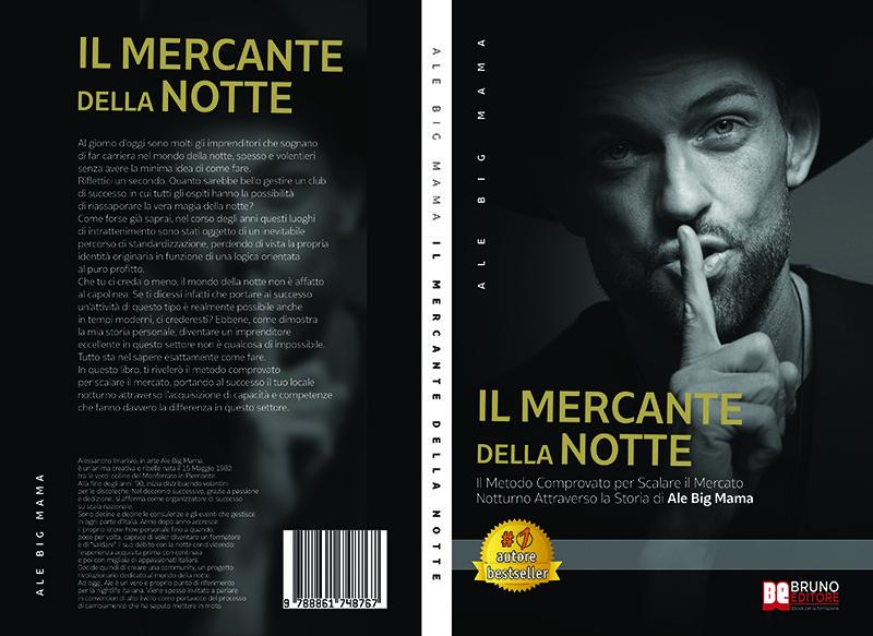 """Ale Big Mama: Bestseller """"Il Mercante Della Notte"""", il libro su come portare al successo un club notturno"""