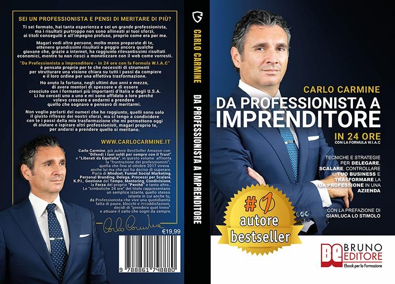 """Carlo Carmine: Bestseller """"Da Professionista A Imprenditore"""", il libro su come trasformare una professione in un business"""