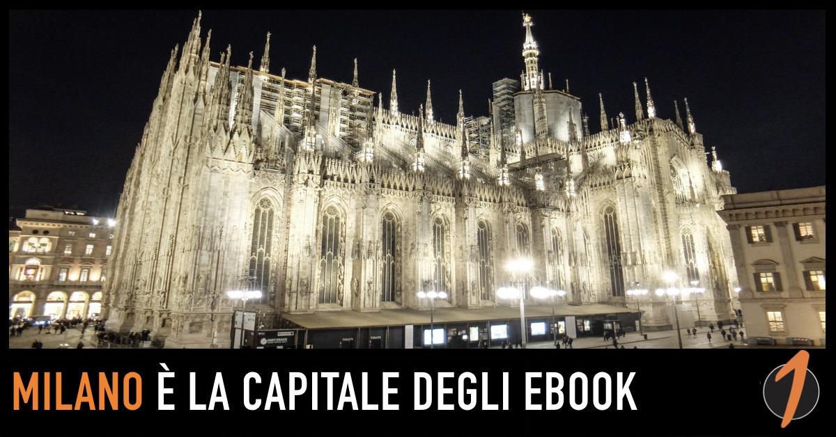 Milano è la nuova capitale degli ebook
