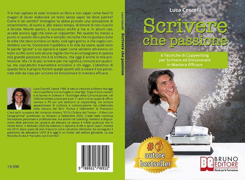 """Luca Coscelli: Bestseller """"Scrivere Che Passione"""", il libro su come scrivere ed emozionare in modo efficace"""