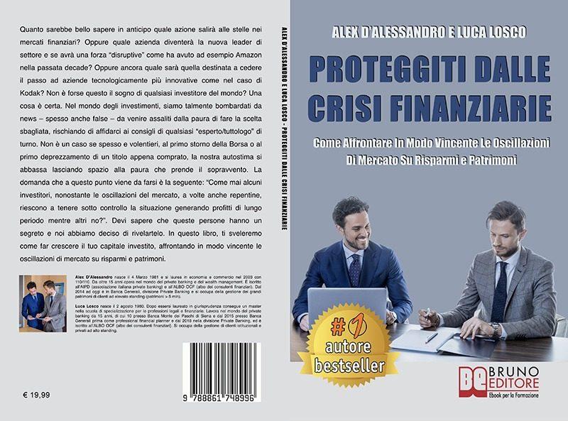 """Alex D'Alessandro e Luca Losco: Bestseller """"Proteggiti Dalle Crisi Finanziarie"""", il libro su come investire i risparmi o il patrimonio"""