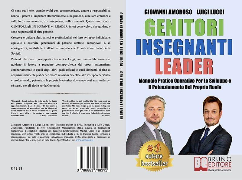 """Giovanni Amoroso e Luigi Lucci: Bestseller """"Genitori Insegnanti Leader"""", il libro su come guidare la crescita delle future generazioni"""
