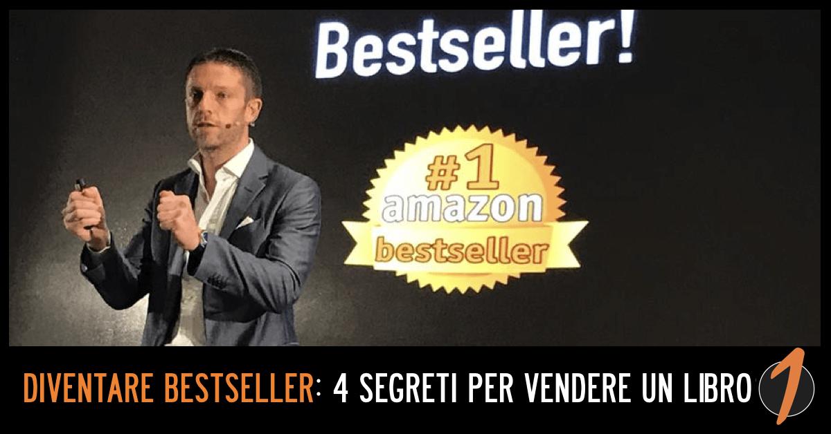 Diventare Bestseller: 4 Segreti per Vendere un Libro Online