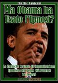 """Scarica Gratis """"Ma Obama ha usato l'Ipnosi?"""""""